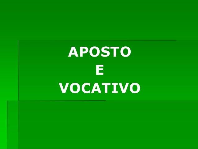APOSTO E VOCATIVO