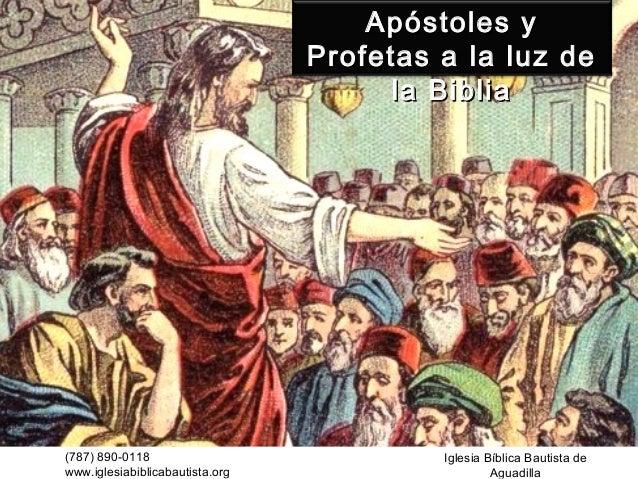 Apóstoles y                                 Profetas a la luz de                                       la Biblia(787) 890-...