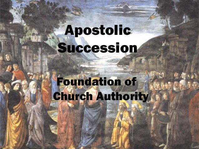 Apostolic Succession Foundation of Church Authority