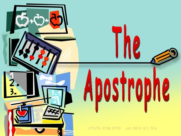 The Apostrophe The Apostrophe