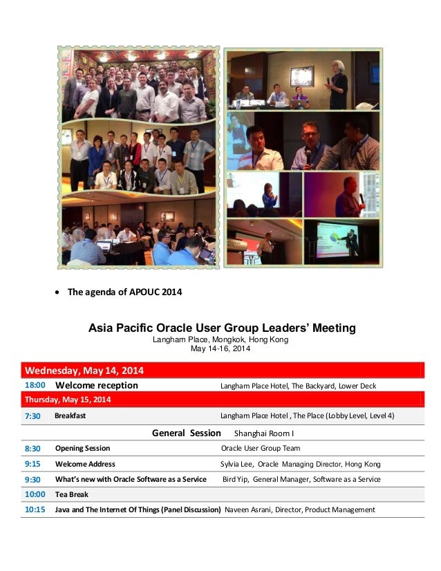  The agenda of APOUC 2014 Asia Pacific Oracle User Group Leaders' Meeting Langham Place, Mongkok, Hong Kong May 14-16, 20...