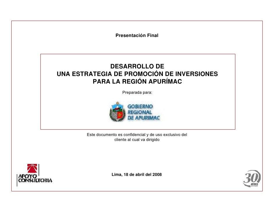 Presentación Final                   DESARROLLO DE UNA ESTRATEGIA DE PROMOCIÓN DE INVERSIONES          PARA LA REGIÓN APUR...