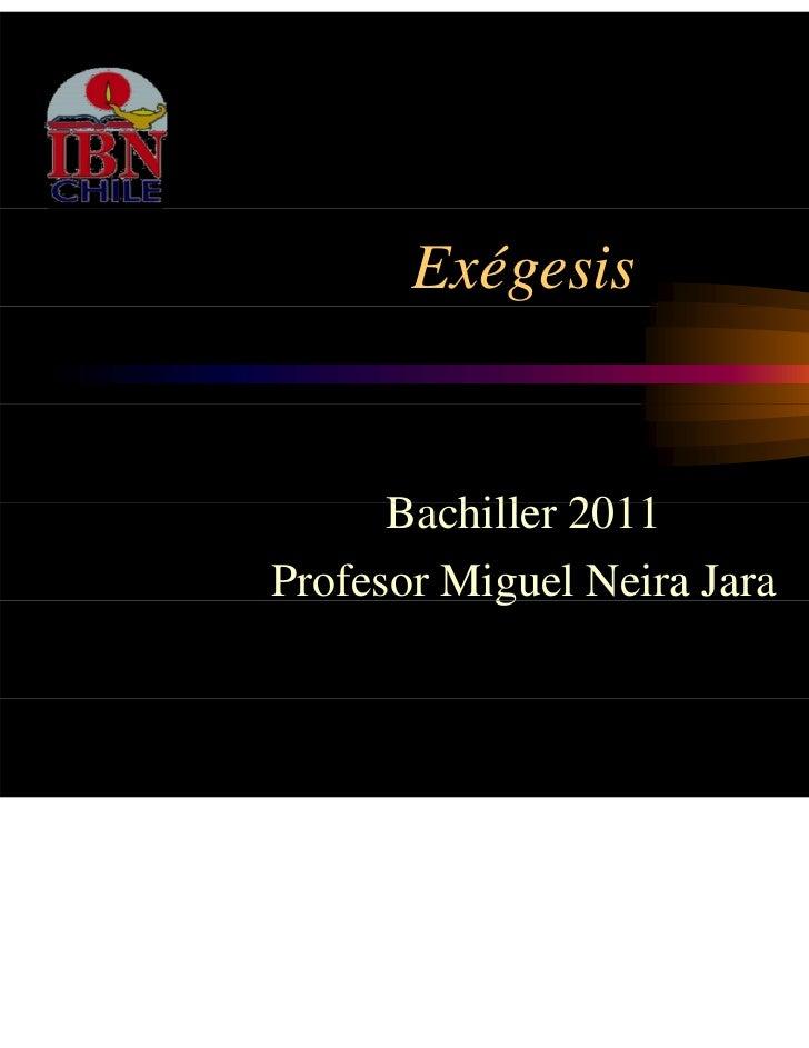 Exégesis      Bachiller      B hill 2011Profesor Miguel Neira Jara           g