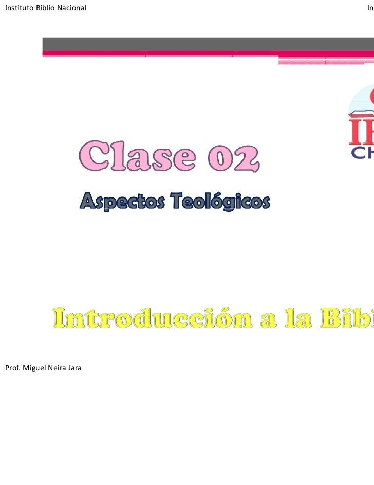 InstitutoBiblioNacional   IntroducciónalaBiblia‐ Clase02Prof.MiguelNeiraJara                                    ...