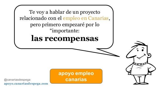 """Te voy a hablar de un proyecto relacionado con el empleo en Canarias, pero primero empezaré por lo """"importante:  las recom..."""