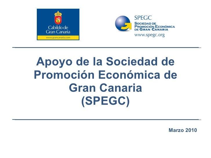 Apoyo de la Sociedad de Promoción Económica de Gran Canaria (SPEGC) Marzo 2010