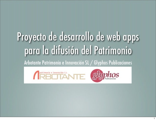 Proyecto de desarrollo de web apps  para la difusión del Patrimonio Arbotante Patrimonio e Innovación SL / Glyphos Publica...