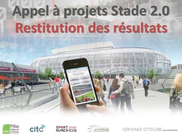 Appel à projets Stade 2.0 Restitution des résultats