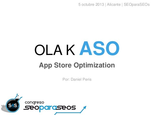App Store Optimization Basics - Ola k ASO en Congreso SEOparaSEOs 2013
