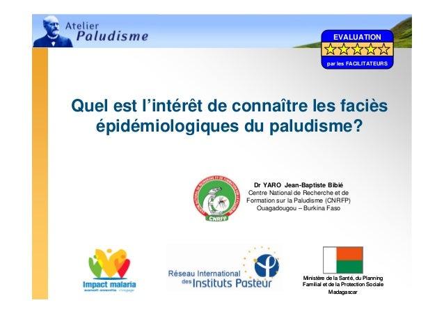 Quel est l'intérêt de connaître les faciès épidémiologiques du paludisme?