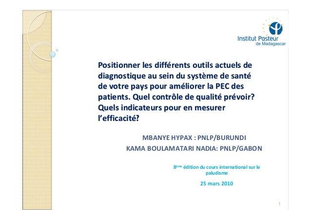 Positionner les différents outils actuels dediagnostique au sein du système de santéde votre pays pour améliorer la PEC de...