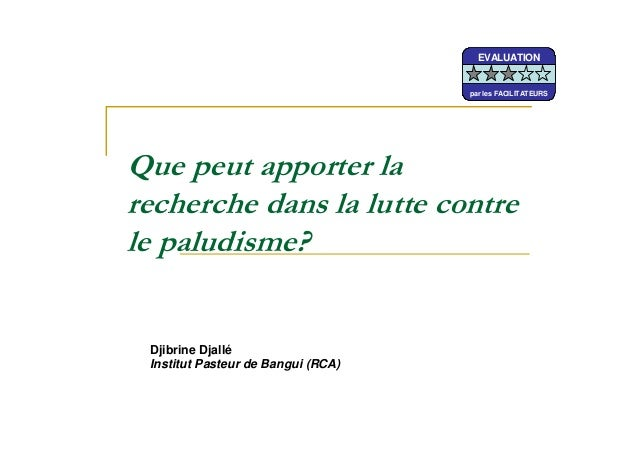 Djibrine DjalléInstitut Pasteur de Bangui (RCA)EVALUATIONpar les FACILITATEURSEVALUATIONpar les FACILITATEURSEVALUATIONpar...