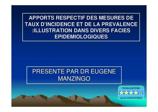 APPORTS RESPECTIF DES MESURES DEAPPORTS RESPECTIF DES MESURES DETAUX DTAUX D''INCIDENCE ET DE LA PREVALENCEINCIDENCE ET DE...