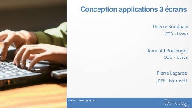 Conception applications 3 écrans                             Thierry Bouquain                                  CTO - Ucaya...