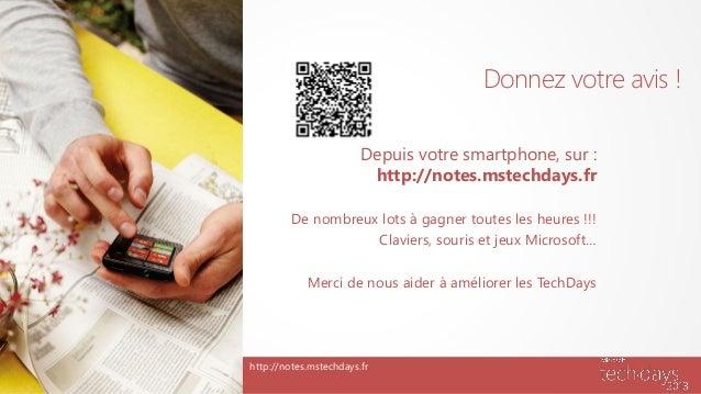 Donnez votre avis !                        Depuis votre smartphone, sur :                         http://notes.mstechdays....