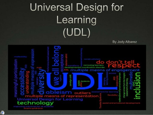 Inspiration for UDL  Traditional teaching methods do not address the needs of diverse learners  All students deserve the...