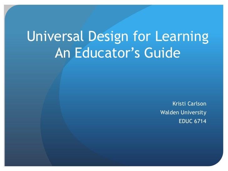 Universal Design for Learning    An Educator's Guide                         Kristi Carlson                     Walden Uni...