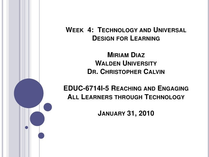 Week 4:Technology and Universal Design for LearningMiriam DiazWalden UniversityDr. Christopher CalvinEDUC-6714I-5 Rea...