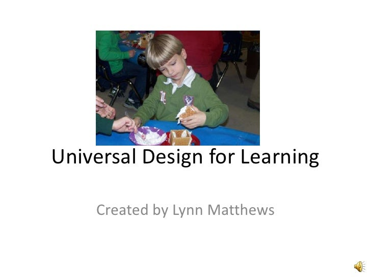 Universal Design for Learning<br />Created by Lynn Matthews<br />
