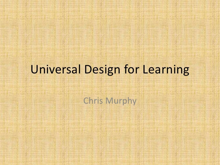 Universal Design for Learning <br />Chris Murphy<br />