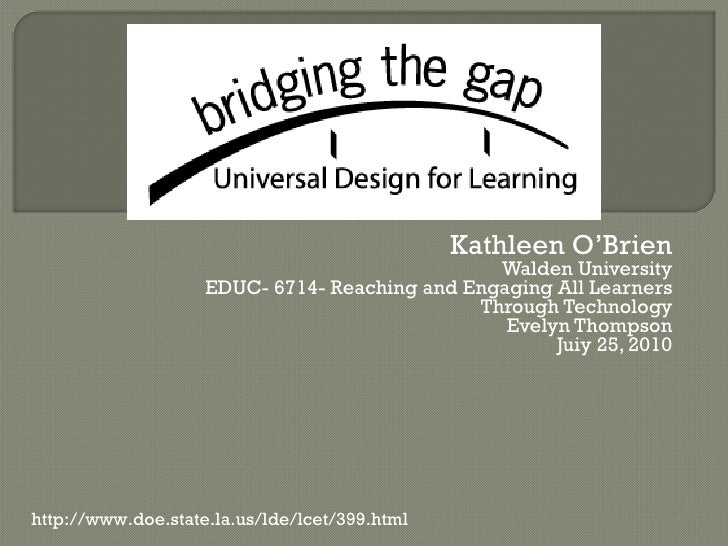 Kathleen O'Brien Walden University EDUC- 6714- Reaching and Engaging All Learners Through Technology Evelyn Thompson Juiy ...