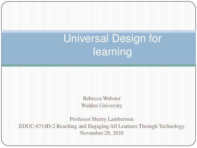 Rebecca Webster Walden University Professor Sherry Lambertson EDUC-6714D-2 Reaching and Engaging All Learners Through Tech...