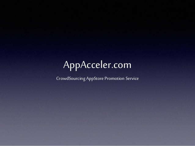 Appacceler the most effective app user acquirement
