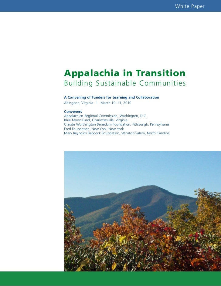 White PaperAppalachia in TransitionBuilding Sustainable CommunitiesA Convening of Funders for Learning and CollaborationAb...