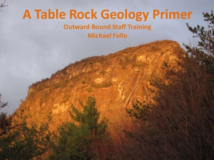 A Table Rock Geology Primer<br />Outward Bound Staff Training<br />Michael Follo<br />