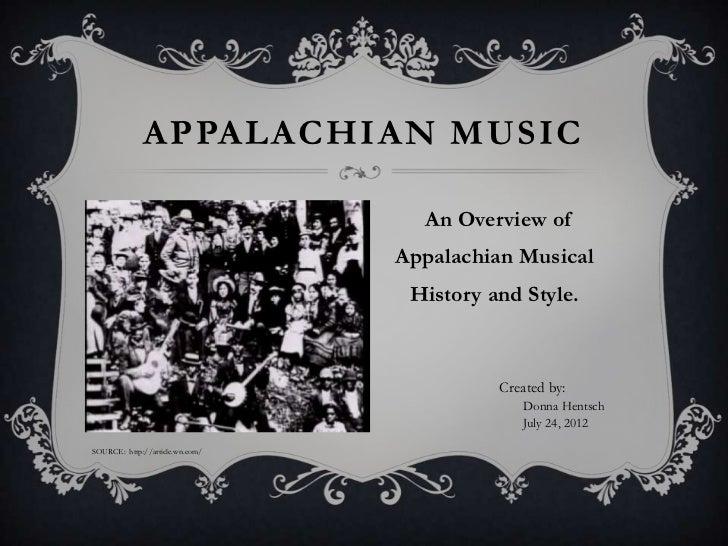 APPALACHIAN MUSIC                                   An Overview of                                 Appalachian Musical    ...