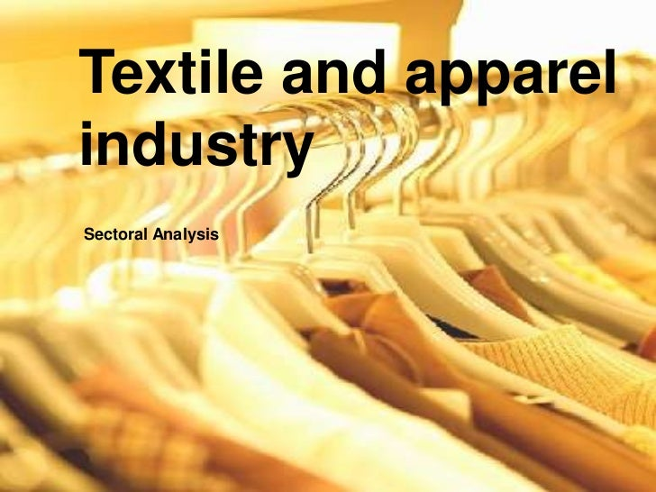 Textile and apparelindustrySectoral Analysis