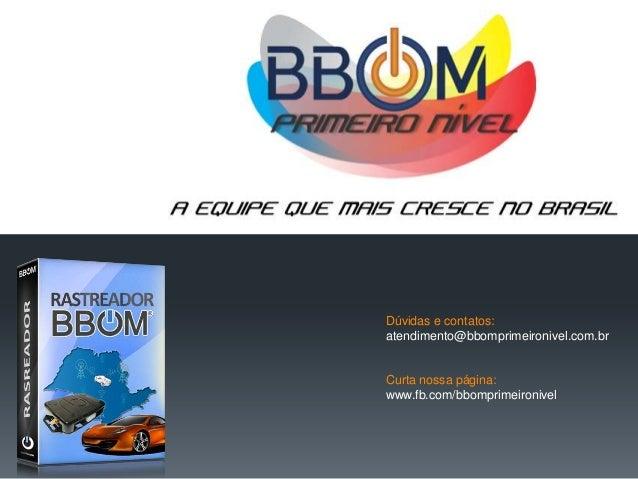 Dúvidas e contatos:atendimento@bbomprimeironivel.com.brCurta nossa página:www.fb.com/bbomprimeironivel