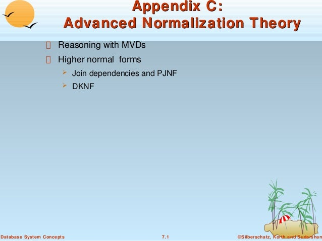 Appendix C: Advanced Normalization Theory Reasoning with MVDs Higher normal forms   Join dependencies and PJNF    DKNF  ...