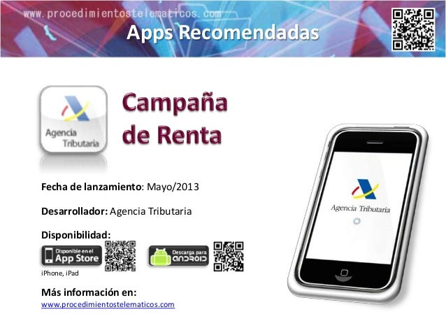Apps RecomendadasMás información en:www.procedimientostelematicos.comDisponibilidad:Fecha de lanzamiento: Mayo/2013iPhone,...