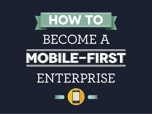 How to Become a Mobile-First Enterprise