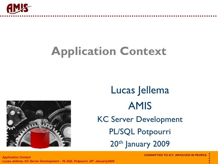 Introducing Application Context - from the PL/SQL Potpourri