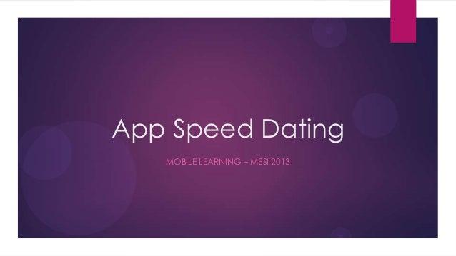 App Speed Dating   MOBILE LEARNING – MESI 2013