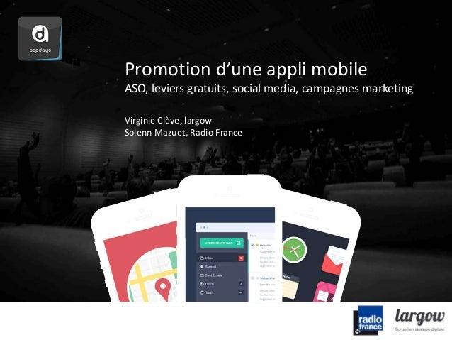 Promotion d'une appli mobile  ASO, leviers gratuits, social media, campagnes marketing  Virginie Clève, largow  Solenn Maz...