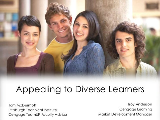 Cengage Learning Webinar, Appealing to Diverse Learners: Techniques, Strategies & Technology Solutions