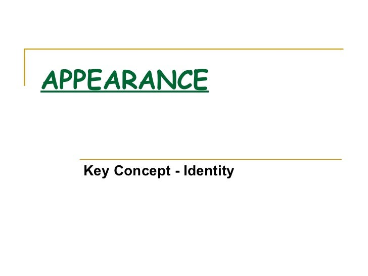 APPEARANCE Key Concept - Identity