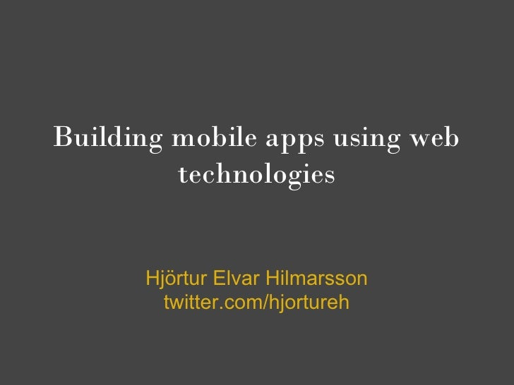 Building native mobile apps using web technologies