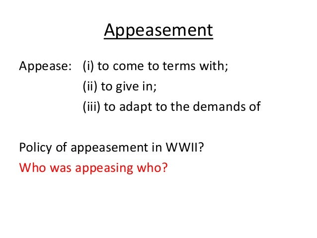 appeasement in the 1930s On the second sheet pupils look at 3 other sources on anchluss and appeasement and then choose  appeasement and road to war source sheets 5 6 customer reviews.