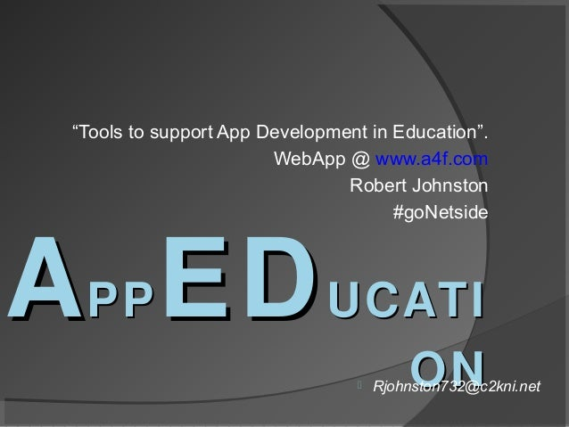 """""""Tools to support App Development in Education"""".                        WebApp @ www.a4f.com                              ..."""
