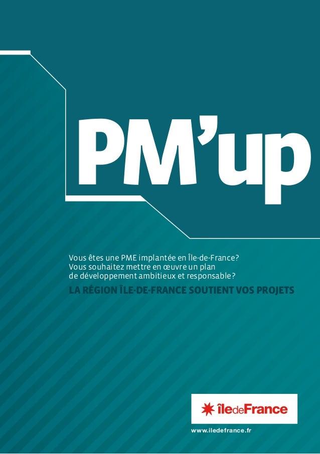 PM'upLaRégionÎle-de-FrancesoutientvosprojetsVous êtes une PME implantée en Île-de-France?Vous souhaitez mettre en œuvre u...