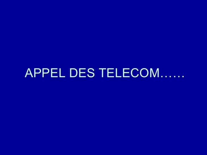 APPEL DES TELECOM……