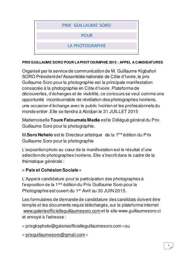 1 PRIX GUILLAUME SORO POUR LAPHOTOGRAPHIE 2015 : APPEL A CANDIDATURES Organisé par le service de communication de M. Guill...