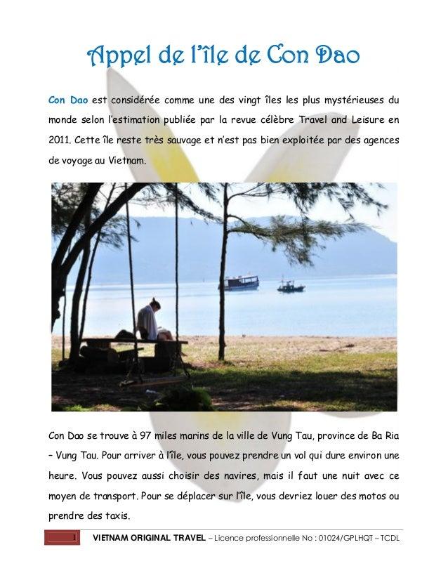 1 VIETNAM ORIGINAL TRAVEL – Licence professionnelle No : 01024/GPLHQT – TCDL Appel de l'île de Con Dao Con Dao est considé...