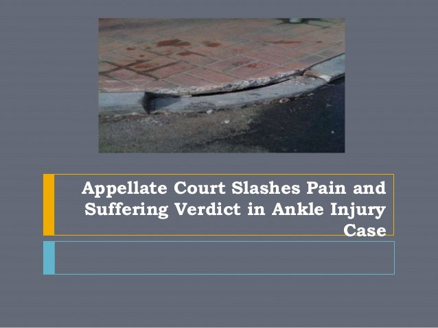 Appellate Court Slashes Pain andSuffering Verdict in Ankle Injury                             Case
