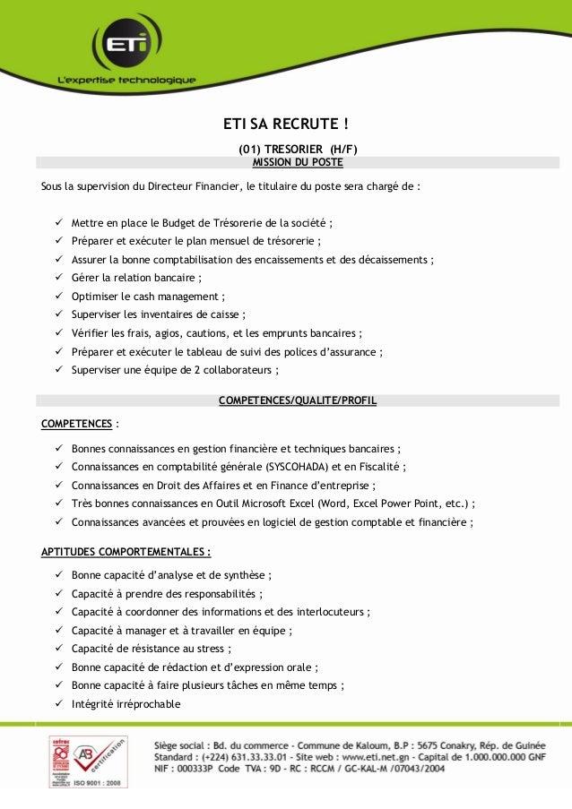 ETI SA RECRUTE ! (01) TRESORIER (H/F) MISSION DU POSTE Sous la supervision du Directeur Financier, le titulaire du poste s...