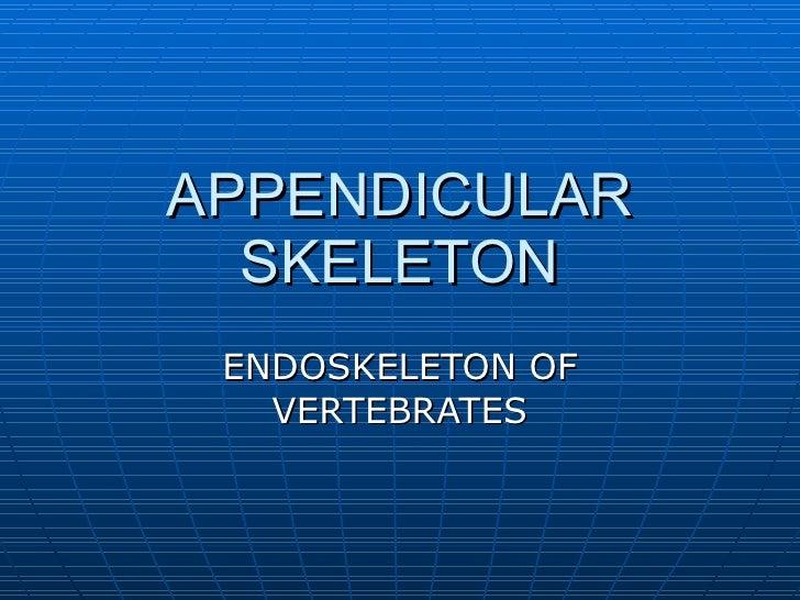 APPENDICULAR SKELETON ENDOSKELETON OF VERTEBRATES